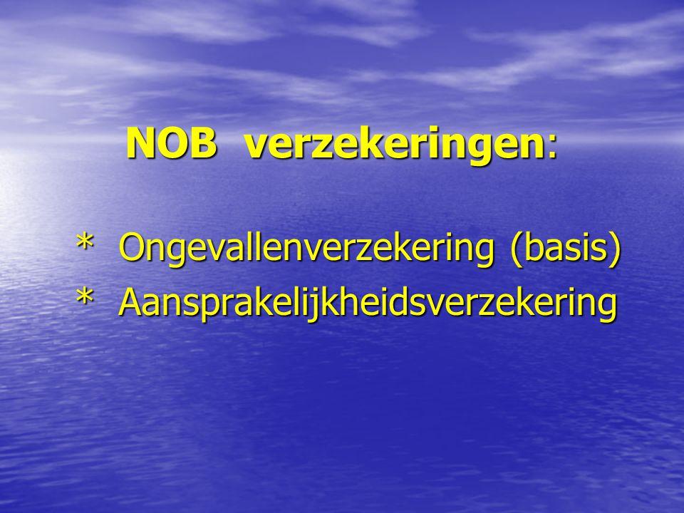 NOB verzekeringen: * Ongevallenverzekering (basis) * Aansprakelijkheidsverzekering