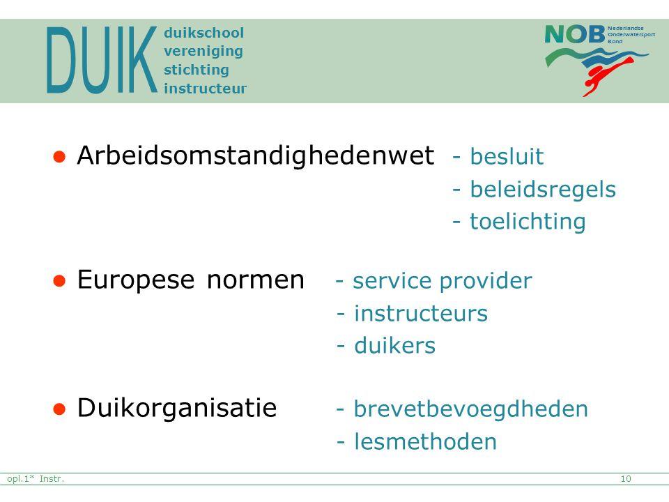 Nederlandse Onderwatersport Bond Arbeidsomstandighedenwet - besluit - beleidsregels - toelichting Europese normen - service provider - instructeurs -