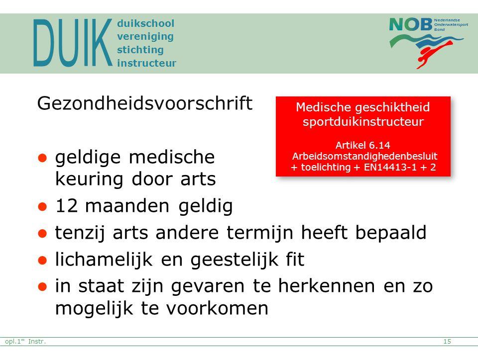Nederlandse Onderwatersport Bond opl.1* Instr.15 duikschool vereniging stichting instructeur Gezondheidsvoorschrift geldige medische keuring door arts