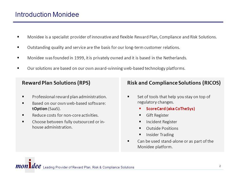 Compliance Program: van regelgeving naar herkenbare Business thema's Toezicht- houders 1) Marktbescherming 2) Ken uw client (CDD) 3) Consumentenbescherming 4) Mededinging 5) Privacy/ Medische gegevens etc WFT WID/ MOT Med.W AMVB's Richtlijnen stakeholders Business principes Etc.… WMO WBP Compliance