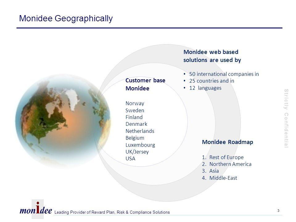 Customer selection Dutch Authorities (AFM) ABN Bank Achmea Ahold Aker Kvearner (NO) Alma Media (FI) Arcelor Mittal ASMI Clas Ohlson (SE) Delhaize Fortis Brussels Intertrust Holmen (SE) Husqvarna AB (SE) ING Bank Lassila & Tikanoja (FI) Nordea (Scandinavia) Randstad Robeco Saab (SE) Semcon (SE) SES lux SNS Teleatlas Telenet TomTom Unit4Agresso Wolter Kluwer X5 Retail Award 2008 www.globalequity.org Award 2009 www.globalequity.org Awards 4 Leading Provider of Reward Plan, Risk & Compliance Solutions