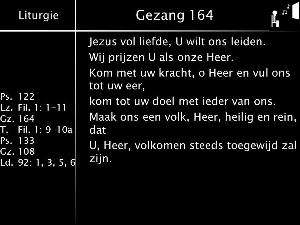 Liturgie Ps.122 Lz.Fil. 1: 1-11 Gz.164 T.Fil.