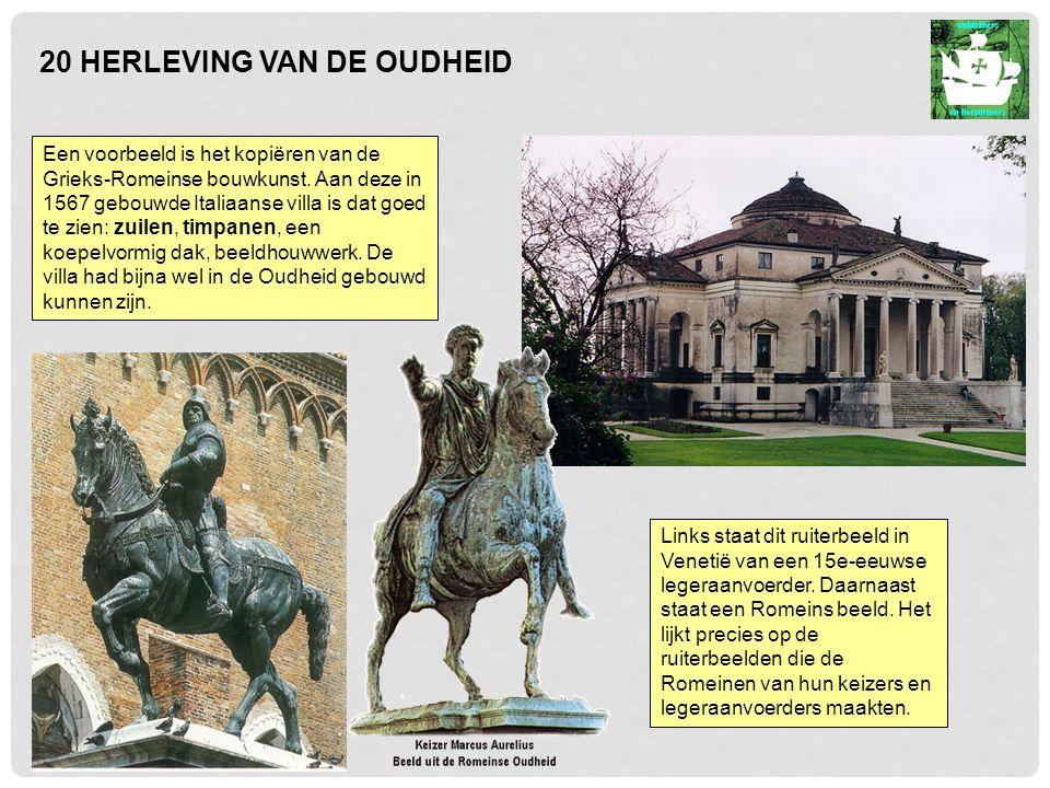 20 HERLEVING VAN DE OUDHEID Een voorbeeld is het kopiëren van de Grieks-Romeinse bouwkunst.
