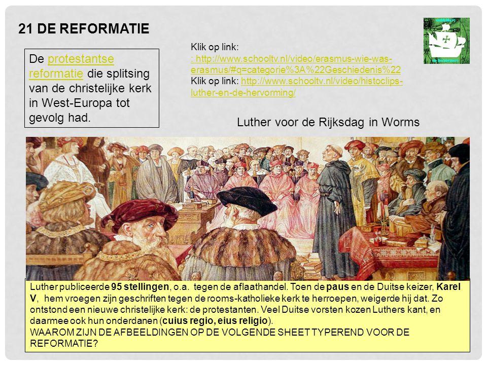 21 DE REFORMATIE De afbeeldingen laten het verschil in uiterlijke stijl tussen katholiek en protestant zien.