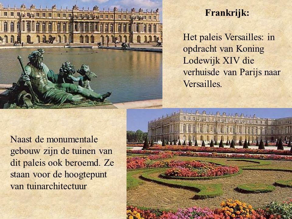Frankrijk: Het paleis Versailles: in opdracht van Koning Lodewijk XIV die verhuisde van Parijs naar Versailles. Naast de monumentale gebouw zijn de tu