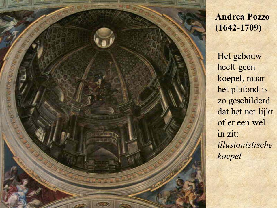 Andrea Pozzo (1642-1709) Het gebouw heeft geen koepel, maar het plafond is zo geschilderd dat het net lijkt of er een wel in zit: illusionistische koe