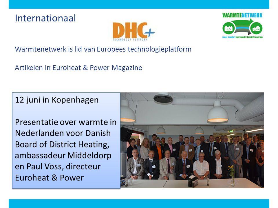 Internationaal Warmtenetwerk is lid van Europees technologieplatform Artikelen in Euroheat & Power Magazine 12 juni in Kopenhagen Presentatie over war