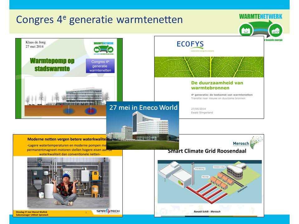 Congres 4 e generatie warmtenetten 27 mei in Eneco World