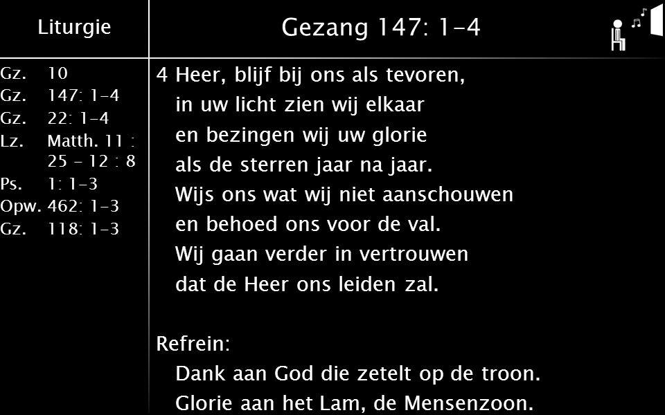 Liturgie Gz.10 Gz. 147: 1-4 Gz. 22: 1-4 Lz. Matth.