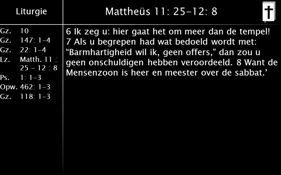 Liturgie Gz. 10 Gz. 147: 1-4 Gz. 22: 1-4 Lz. Matth.