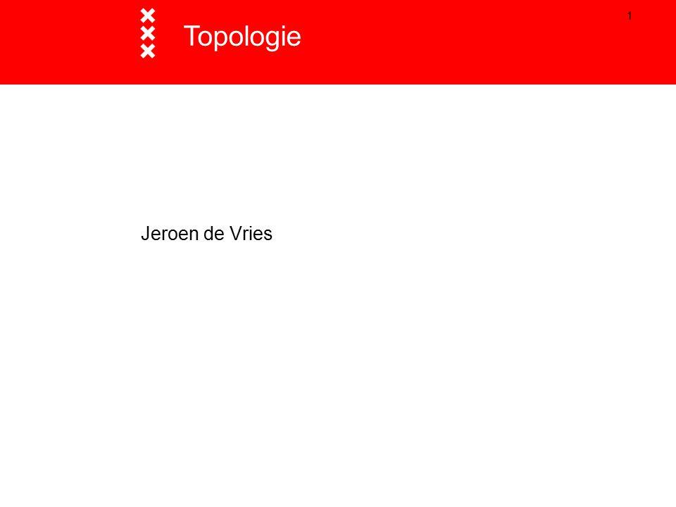 1 Jeroen de Vries Topologie