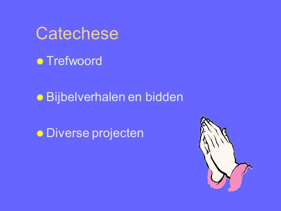 Catechese  Trefwoord  Bijbelverhalen en bidden  Diverse projecten