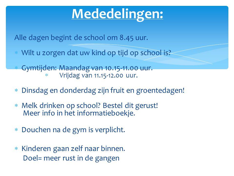 Alle dagen begint de school om 8.45 uur.  Wilt u zorgen dat uw kind op tijd op school is?  Gymtijden: Maandag van 10.15-11.00 uur.  Vrijdag van 11.