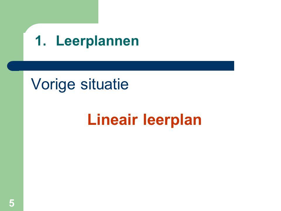 5 1.Leerplannen Vorige situatie Lineair leerplan