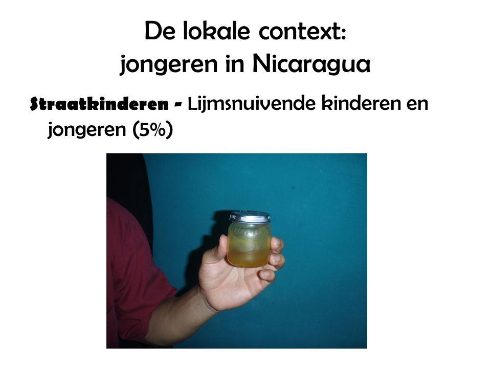De lokale context: jongeren in Nicaragua Straatkinderen - L ijmsnuivende kinderen en jongeren (5%)