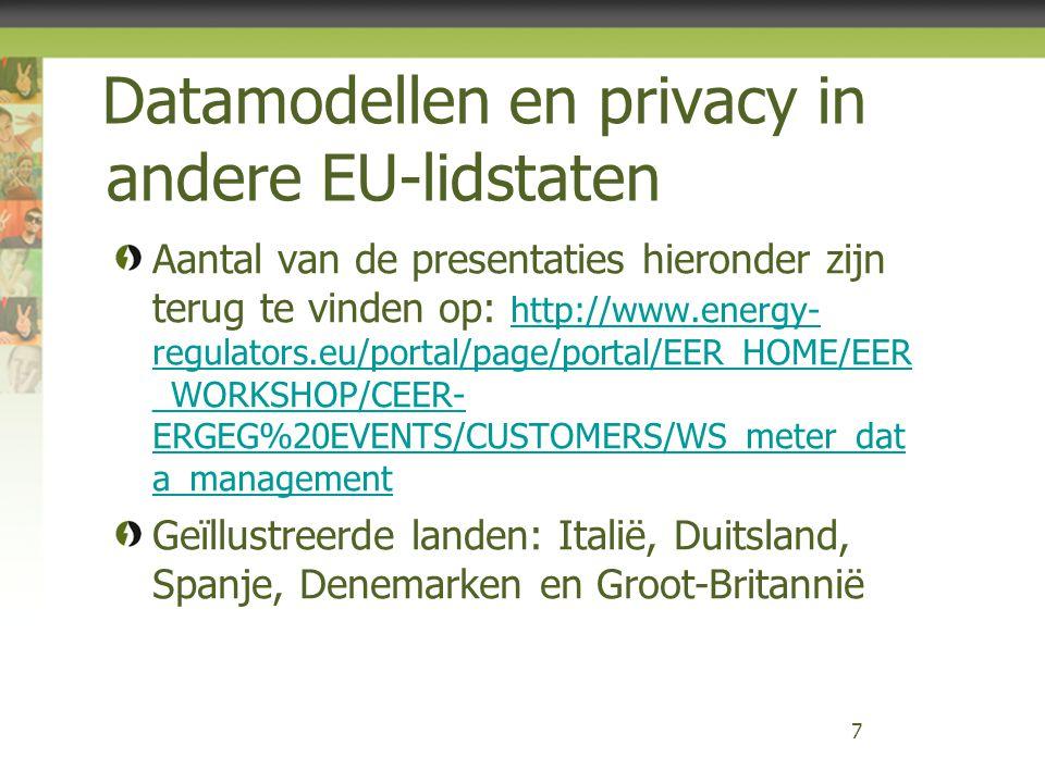 Expert group 2 - Privacy −Elke slimme meteroplossing moet in overeenstemming zijn met de Europese dataprotectieregels − Deze regels moeten op regulatoir niveau concreet toepasbaar gemaakt worden voor de slimme meter opties die een verwerking van persoonsgegevens inhouden.