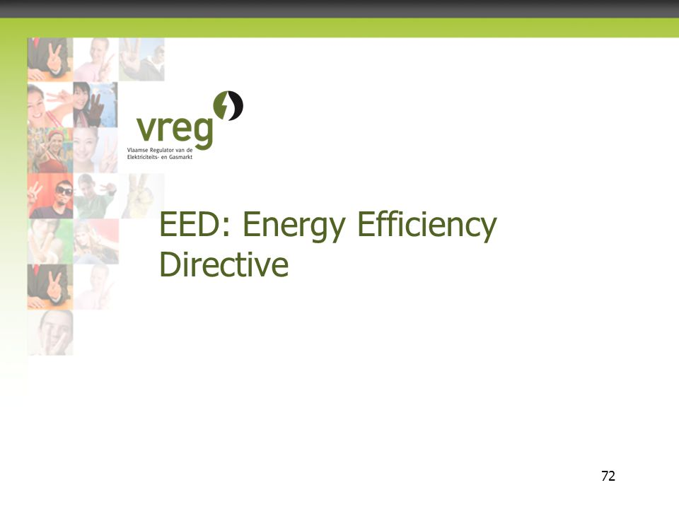 Vlaamse Regulator van de Elektriciteits- en Gasmarkt 72 EED: Energy Efficiency Directive
