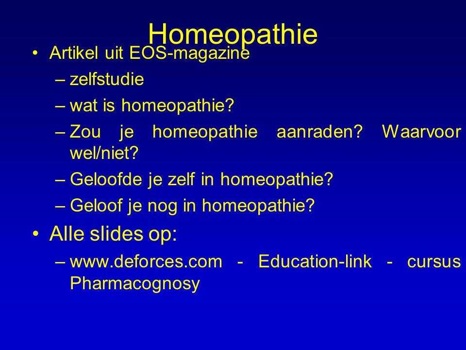Homeopathie Artikel uit EOS-magazine –zelfstudie –wat is homeopathie? –Zou je homeopathie aanraden? Waarvoor wel/niet? –Geloofde je zelf in homeopathi