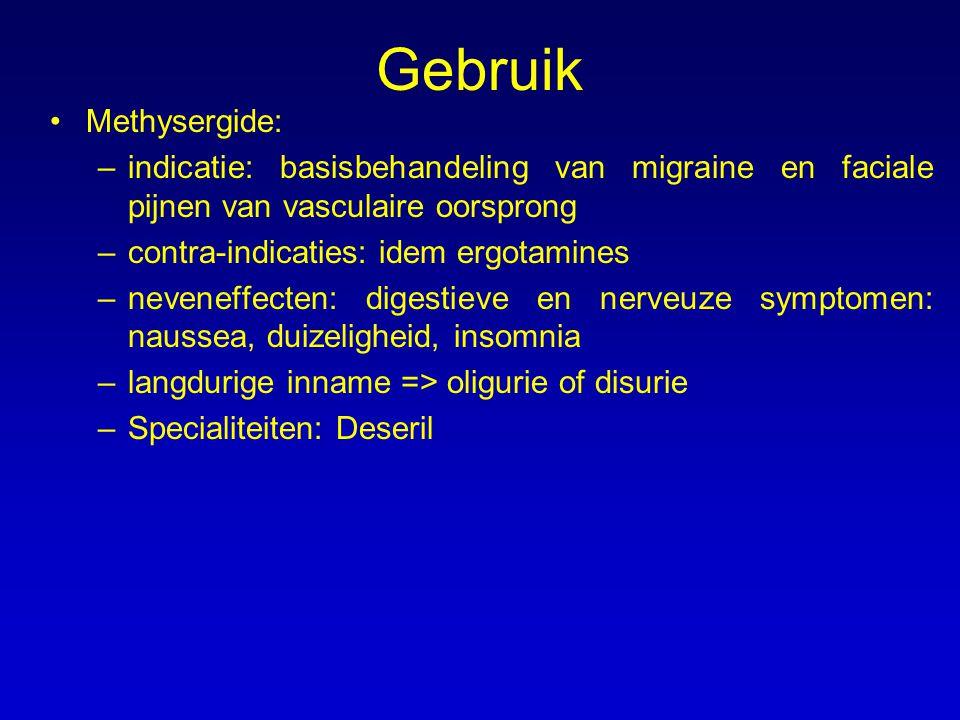 Gebruik Methysergide: –indicatie: basisbehandeling van migraine en faciale pijnen van vasculaire oorsprong –contra-indicaties: idem ergotamines –neven