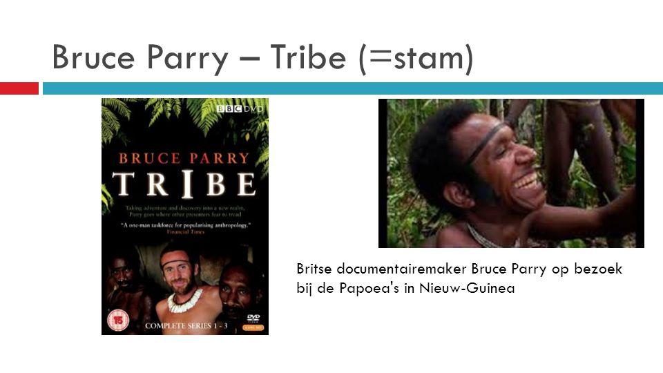 Bruce Parry – Tribe (=stam) Britse documentairemaker Bruce Parry op bezoek bij de Papoea's in Nieuw-Guinea