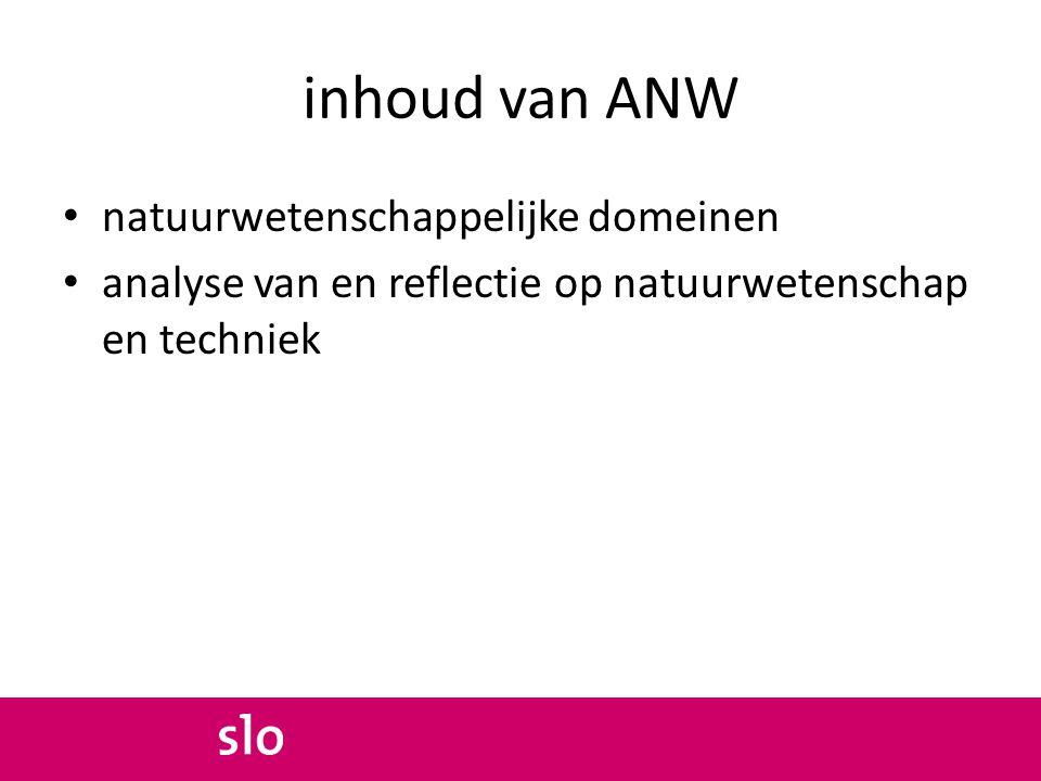 inhoud van ANW natuurwetenschappelijke domeinen analyse van en reflectie op natuurwetenschap en techniek