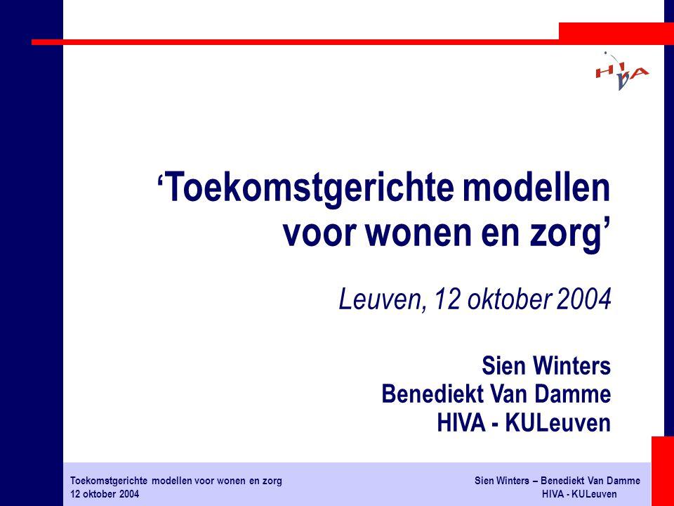 Toekomstgerichte modellen voor wonen en zorgSien Winters – Benediekt Van Damme 12 oktober 2004HIVA - KULeuven ONDERSTEUNEND ZORGAANBOD THUIS: # Mantelzorg # Gezinszorg # Thuisverpleging # Dagverzorgingscentra 1.
