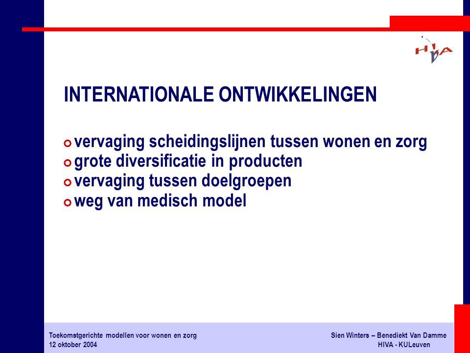 Toekomstgerichte modellen voor wonen en zorgSien Winters – Benediekt Van Damme 12 oktober 2004HIVA - KULeuven # vervaging scheidingslijnen tussen wone