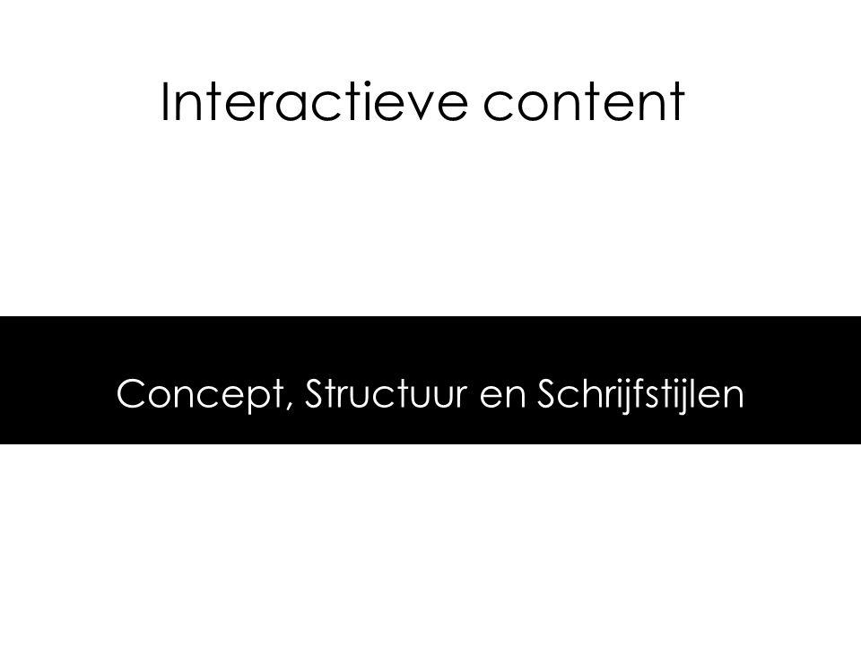 Interactieve content Concept, Structuur en Schrijfstijlen
