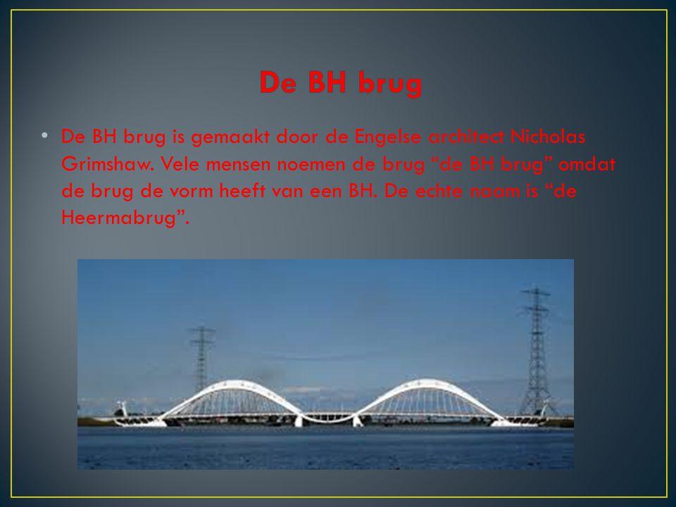 """De BH brug is gemaakt door de Engelse architect Nicholas Grimshaw. Vele mensen noemen de brug """"de BH brug"""" omdat de brug de vorm heeft van een BH. De"""