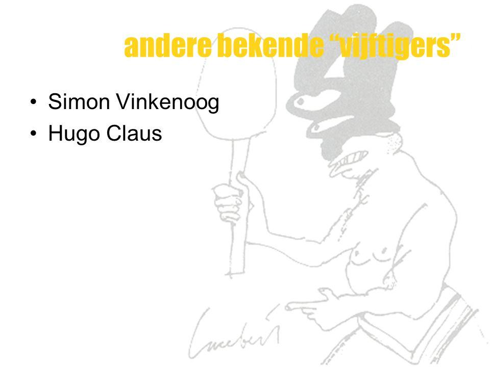 """andere bekende """"vijftigers"""" Simon Vinkenoog Hugo Claus"""