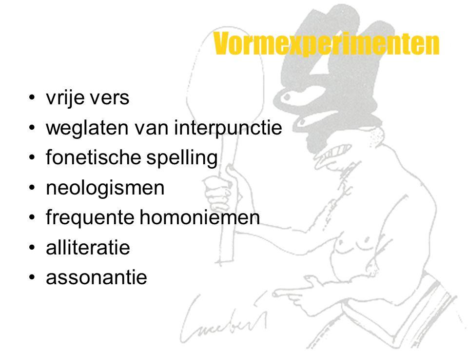 Vormexperimenten vrije vers weglaten van interpunctie fonetische spelling neologismen frequente homoniemen alliteratie assonantie