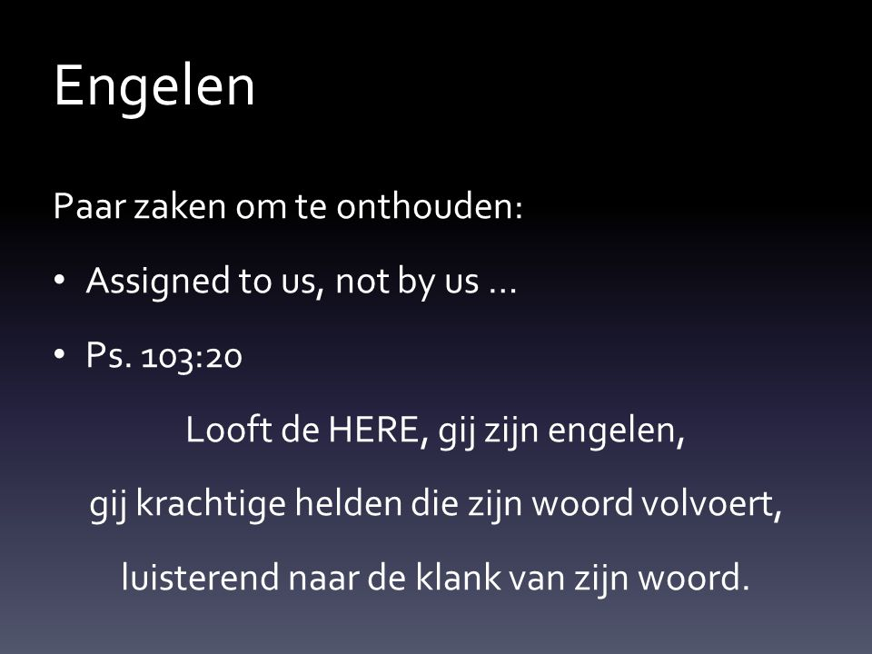 Engelen Paar zaken om te onthouden: Assigned to us, not by us … Ps.