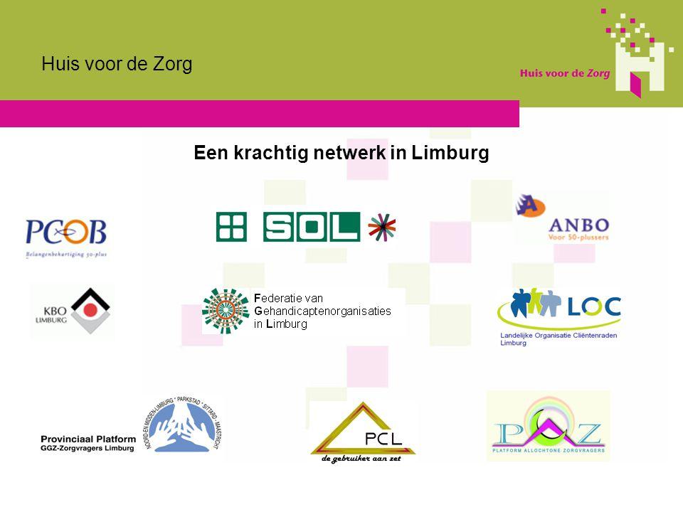 Huis voor de Zorg Een krachtig netwerk in Limburg