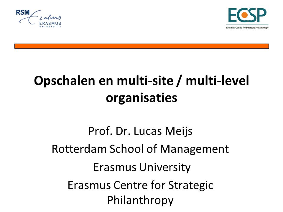Opschalen en multi-site / multi-level organisaties Prof.