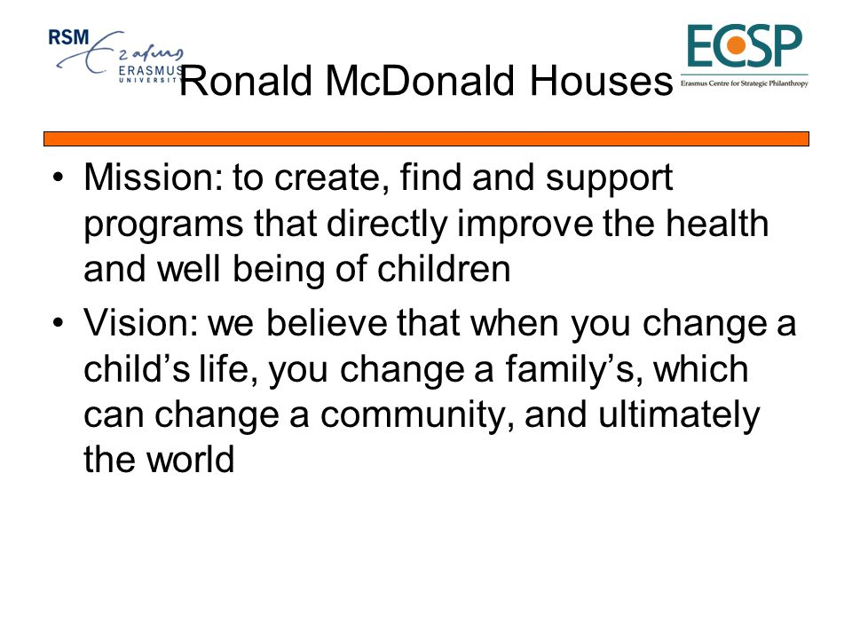 Ronald McDonald Houses Facts: 298 Ronald McDonald Houses serving families in 30 countries and regions worldwide; Ronald McDonald Houses serve more than 7,200 families each day around the world, saving them over $257 million a year in hotel costs.