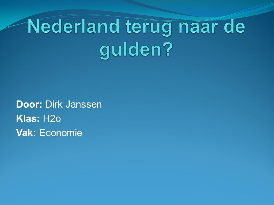 Door: Dirk Janssen Klas: H2o Vak: Economie