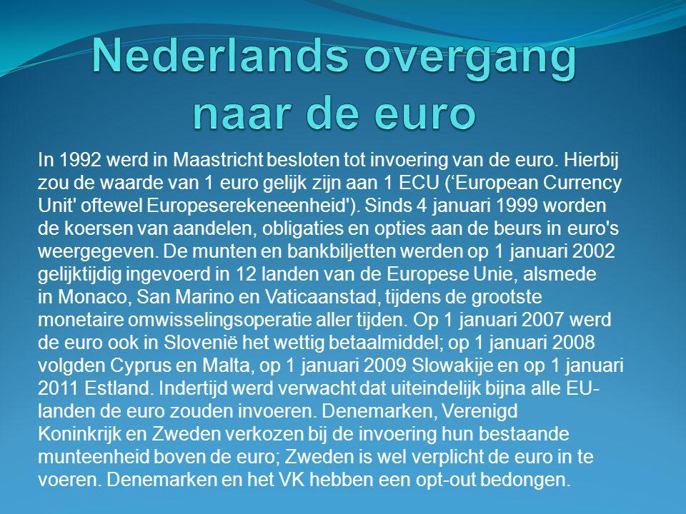 In 1992 werd in Maastricht besloten tot invoering van de euro. Hierbij zou de waarde van 1 euro gelijk zijn aan 1 ECU ('European Currency Unit' oftewe