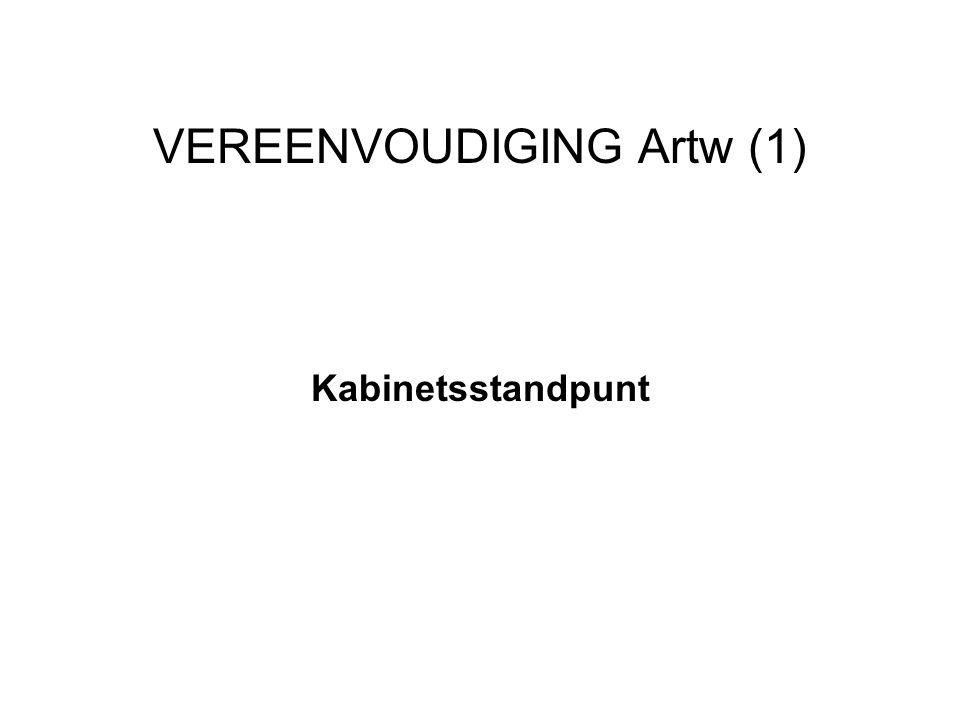 VEREENVOUDIGING Artw (1) Kabinetsstandpunt