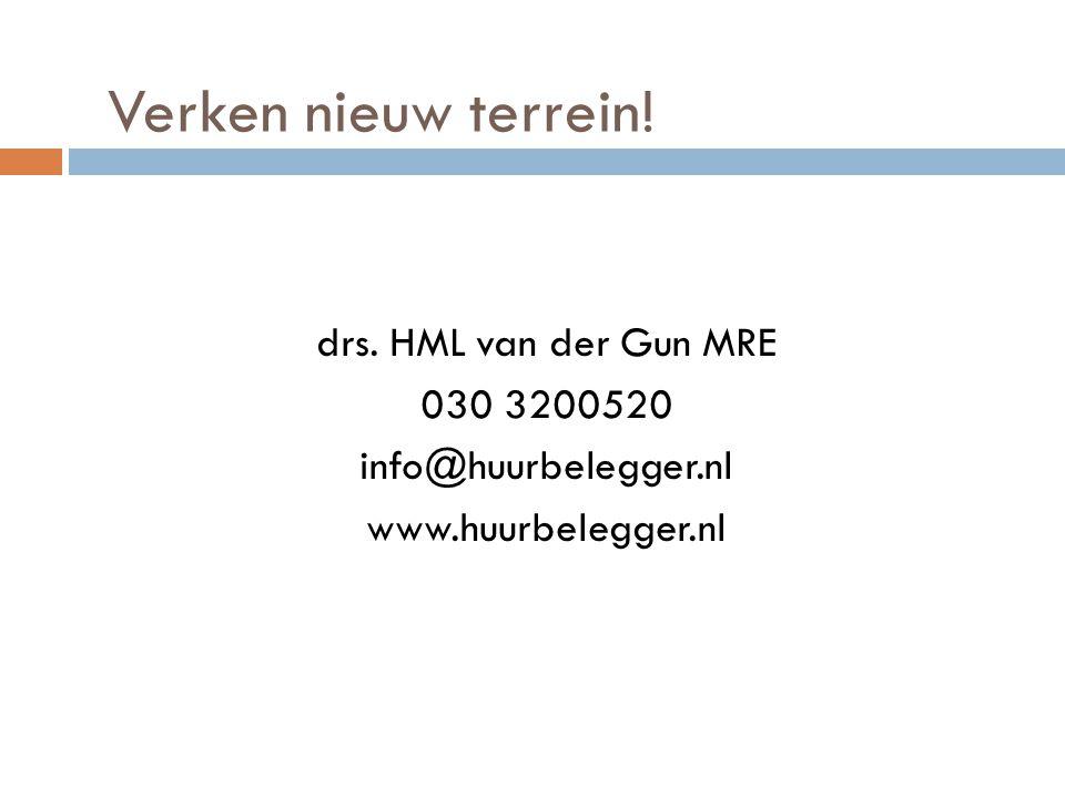 drs. HML van der Gun MRE 030 3200520 info@huurbelegger.nl www.huurbelegger.nl Verken nieuw terrein!