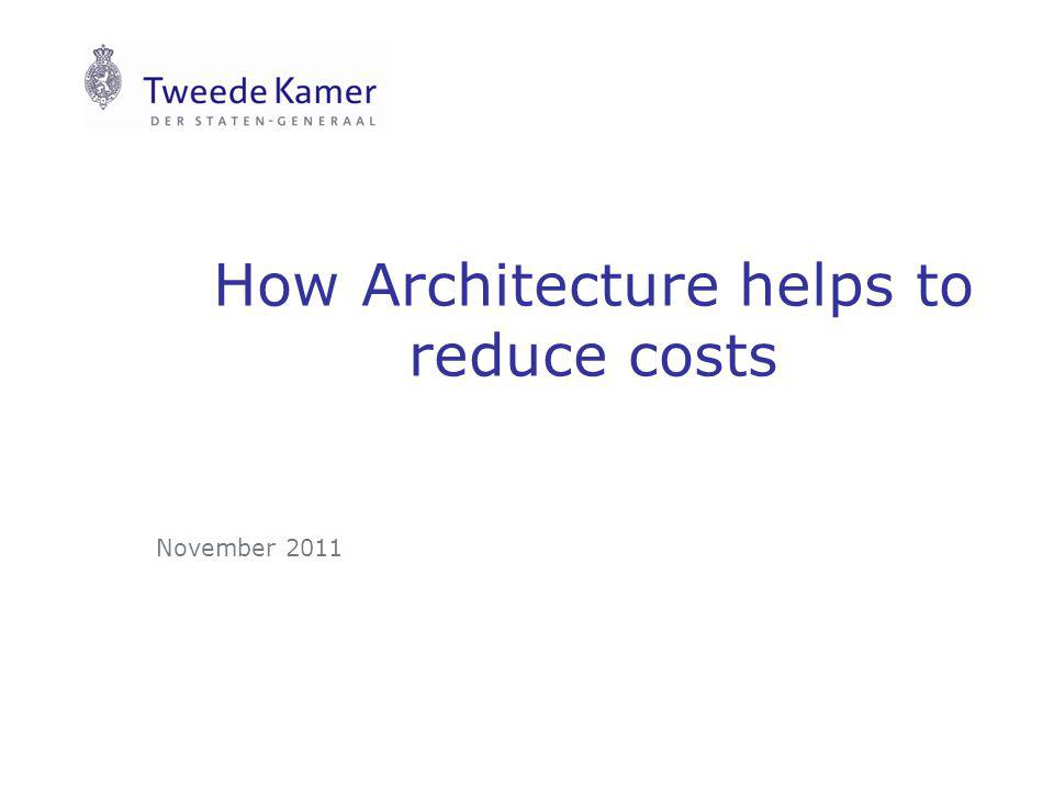 How Architecture helps to reduce costs November 2011
