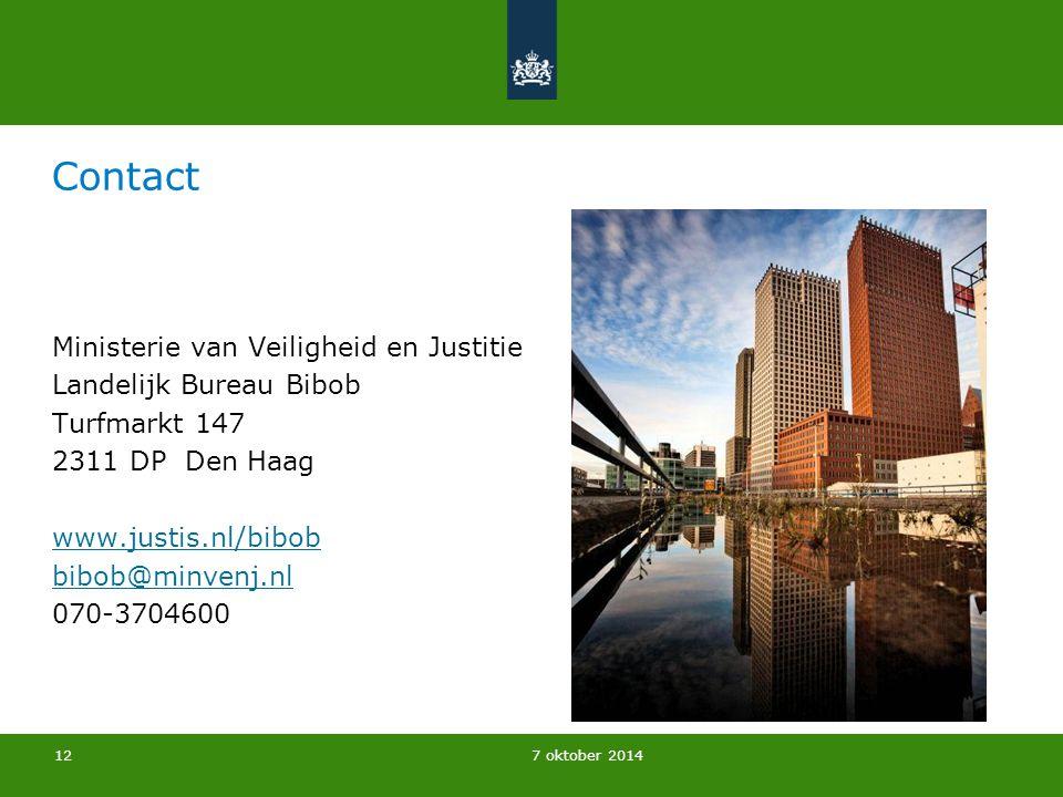 7 oktober 2014 Contact Ministerie van Veiligheid en Justitie Landelijk Bureau Bibob Turfmarkt 147 2311 DP Den Haag www.justis.nl/bibob bibob@minvenj.nl 070-3704600 12