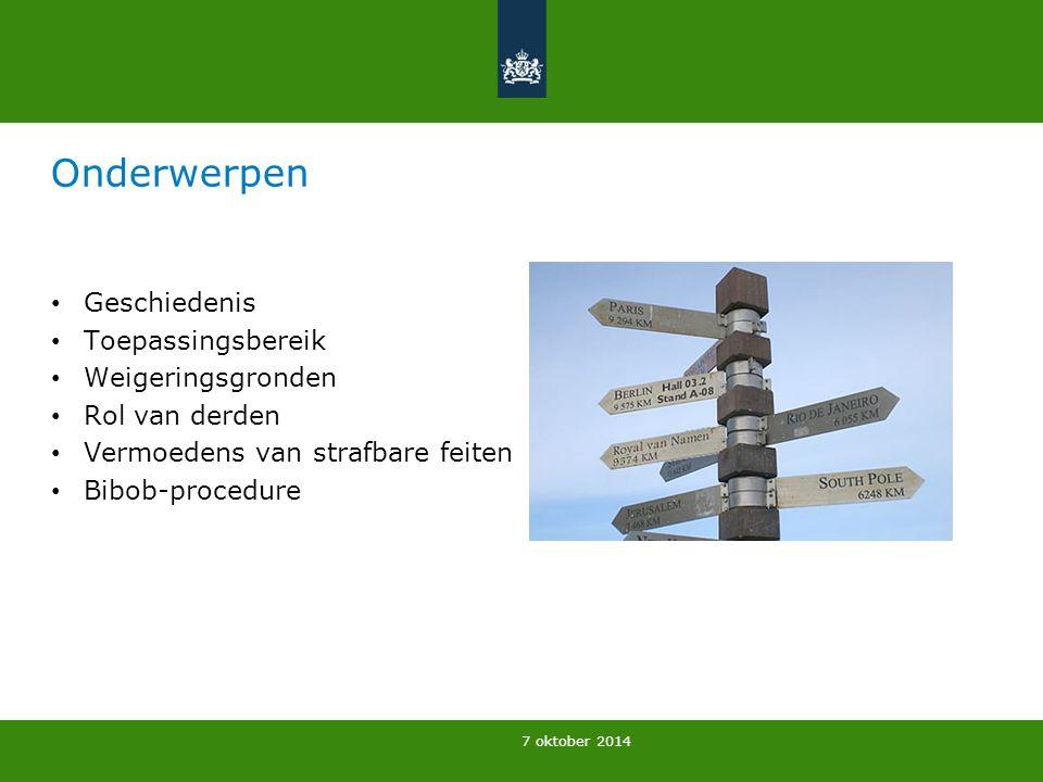 Onderwerpen Geschiedenis Toepassingsbereik Weigeringsgronden Rol van derden Vermoedens van strafbare feiten Bibob-procedure