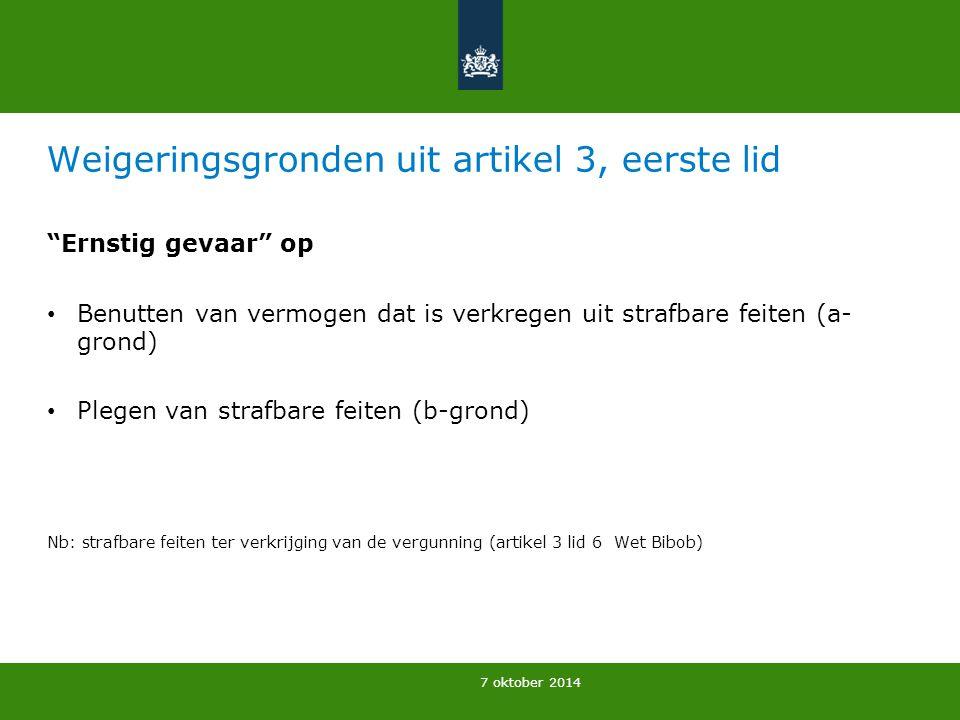 """7 oktober 2014 Weigeringsgronden uit artikel 3, eerste lid """"Ernstig gevaar"""" op Benutten van vermogen dat is verkregen uit strafbare feiten (a- grond)"""