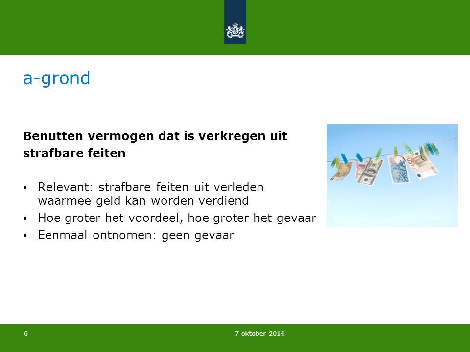 7 oktober 2014 b-grond Plegen van strafbare feiten Gevaar neemt toe naarmate meer strafbare feiten in het verleden Samenhang met vergunningactiviteiten 7