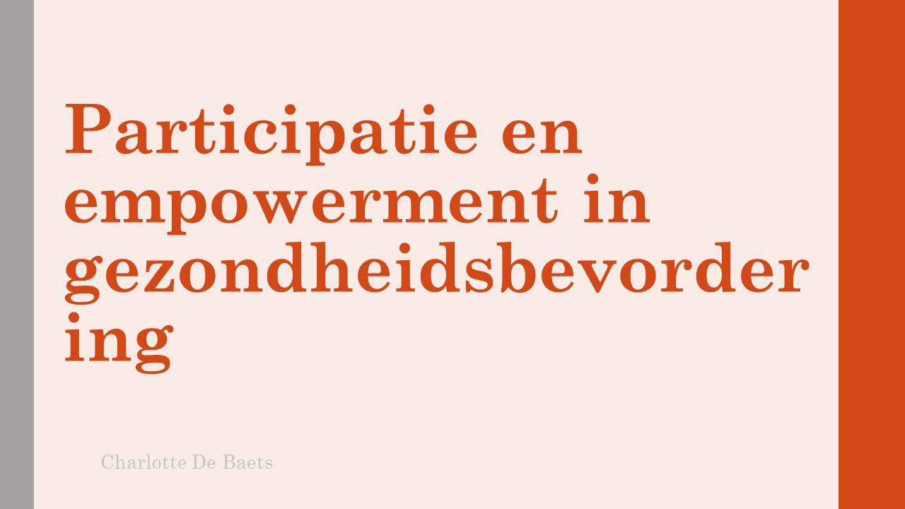 Participatie en empowerment in gezondheidsbevorder ing Charlotte De Baets