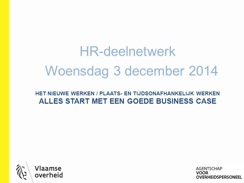 HR als business partner: 10 strategische hr-tips: HR en het nieuwe werken in de Vlaamse overheid 12 1.Wees zelf op de hoogte van hnw en ptow, trends, toepassingen … 2.Ken de core business en evoluties van uw entiteit.