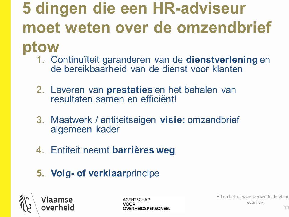 5 dingen die een HR-adviseur moet weten over de omzendbrief ptow HR en het nieuwe werken in de Vlaamse overheid 11 1.Continuïteit garanderen van de di