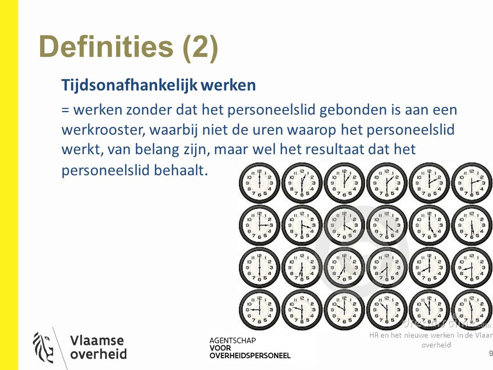 Definities (2) Tijdsonafhankelijk werken = werken zonder dat het personeelslid gebonden is aan een werkrooster, waarbij niet de uren waarop het person