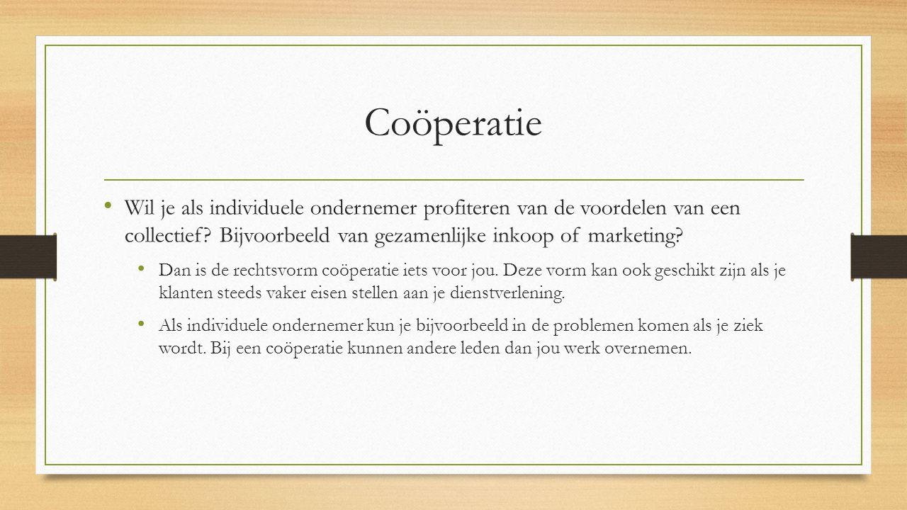 Coöperatie Wil je als individuele ondernemer profiteren van de voordelen van een collectief? Bijvoorbeeld van gezamenlijke inkoop of marketing? Dan is