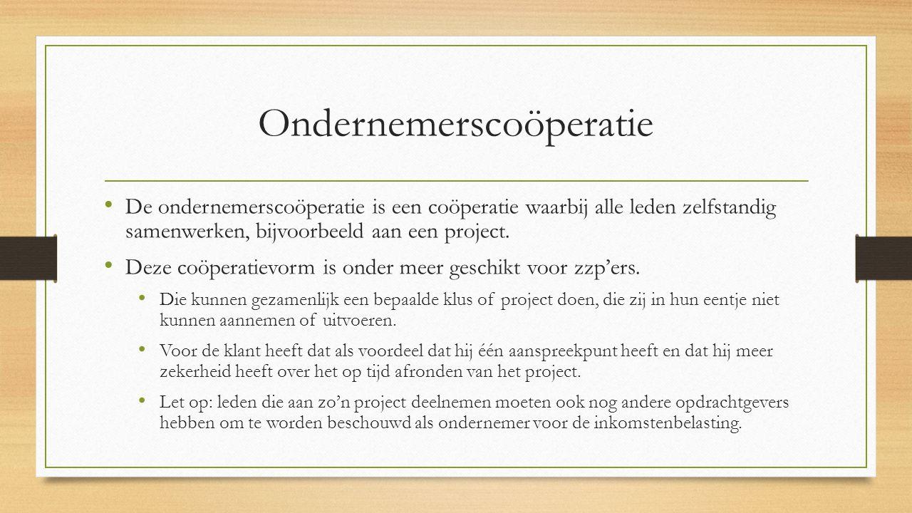 Ondernemerscoöperatie De ondernemerscoöperatie is een coöperatie waarbij alle leden zelfstandig samenwerken, bijvoorbeeld aan een project.